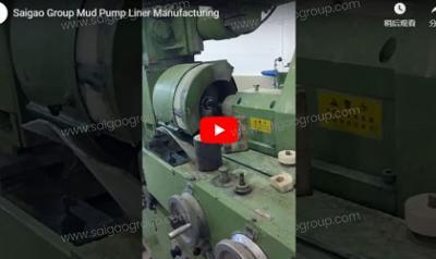 Saigao Group Mud Pump Liner Manufacturing